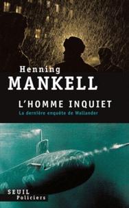 Henning Mankell - L'homme inquiet.
