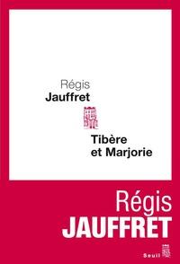 Régis Jauffret - Tibère et Marjorie.