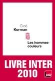 Cloé Korman - Les hommes-couleurs.