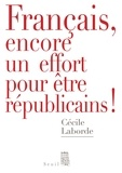 Cécile Laborde - Français, encore un effort pour être républicains !.