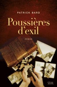 Patrick Bard - Poussières d'exil.