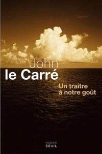 John Le Carré - Un traître à notre goût.