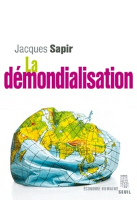 Jacques Sapir - La démondialisation.