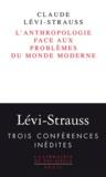 Claude Lévi-Strauss - L'Anthropologie face aux problèmes du monde moderne.