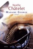 Madame George / Noëlle Châtelet | Châtelet, Noëlle (1944-....)