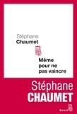 Stéphane Chaumet - Même pour ne pas vaincre.