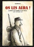 On les aura ! : carnet de guerre d'un poilu : août, septembre 1914 / Barroux | Barroux (1965-....)