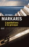 Liquidations à la grecque / Petros Markaris   Márkarīs, Pétros (1937-....). Auteur