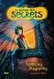 Jacqueline West - La maison des secrets Tome 1 : Les lunettes magiques.