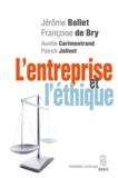 Jérôme Ballet et Françoise de Bry - L'entreprise et l'éthique.