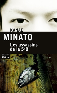 Kanae Minato - Les assassins de la 5e B.