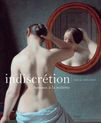 Pascal Bonafoux - Indiscrétion - Femmes à la toilette.