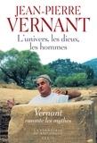 Jean-Pierre Vernant - L'univers, les dieux, les hommes - Récits grecs des origines.