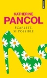 Katherine Pancol - Scarlett, si possible.
