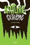 Nature extrême / Yves-Marie Clément | Clément, Yves-Marie (1959-....). Auteur