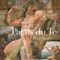Ugo Bazzotti - Le Palais du Te, Mantoue.