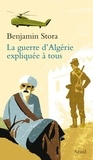 Benjamin Stora - La Guerre d'Algérie expliquée à tous.