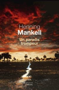 Henning Mankell - Un paradis trompeur.