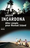 Aller simple pour Nomad Island : roman / Joseph Incardona | Incardona, Joseph (1969-....). Auteur