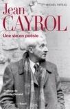 Michel Pateau - Jean Cayrol - Une vie en poésie.