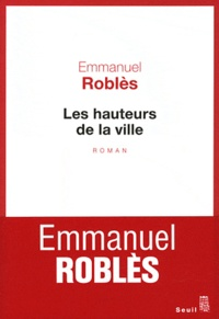 Emmanuel Roblès - Les hauteurs de la ville.