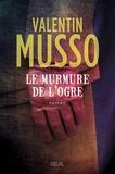 Le murmure de l'ogre / Valentin Musso   Musso, Valentin (1977-....)