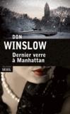 Dernier verre à Manhattan / Don Winslow | Winslow, Don (1953-....)