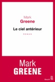 Le ciel antérieur / Mark Greene | Greene, Mark (1963-....)