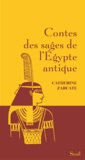 Catherine Zarcate - Contes des sages de l'Egypte antique.