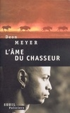 Deon Meyer - L'âme du chasseur.