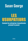 Susan George - Les usurpateurs - Comment les entreprises transnationales prennent le pouvoir.
