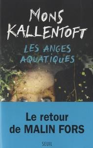 Mons Kallentoft - Les anges aquatiques.