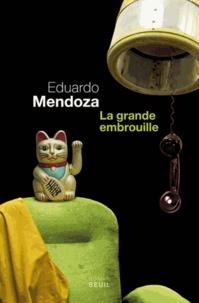 Eduardo Mendoza - La grande embrouille.