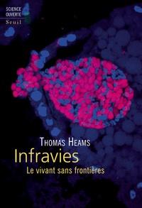 Thomas Heams - Infravies - Le vivant sans frontières.