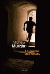 Michela Murgia - La guerre des saints.