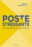 Sébastien Fontenelle - Poste stressante - Une entreprise en souffrance.