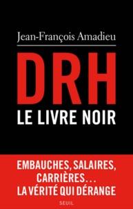 Jean-François Amadieu - DRH : le livre noir.