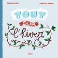 Charline Picard et Clémentine Sourdais - Tout sur l'hiver.