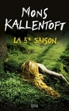 Mons Kallentoft - La 5e saison.