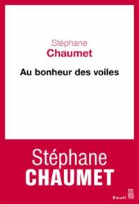 Stéphane Chaumet - Au bonheur des voiles - Chroniques syriennes (2004-2005).