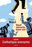 Thierry Bizot - Sauf miracle, bien sûr.