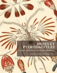Hugues Marchal - Muses et ptérodactyles - La poésie de la science de Chénier à Rimbaud.