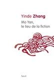 Yinde Zhang - Mo Yan, le lieu de la fiction.