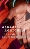 Ahmadou Kourouma - Les soleils des indépendances.