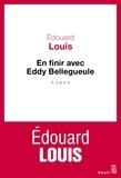 Edouard Louis - En finir avec Eddy Bellegueule.