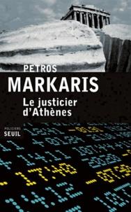 Petros Màrkaris - Le justicier d'Athènes.