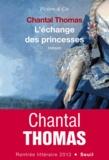 L'échange des princesses / Chantal Thomas   Thomas, Chantal (1945-....). Auteur