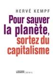 Hervé Kempf - Pour sauver la planète, sortez du capitalisme.