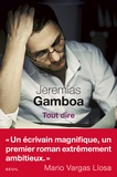 Jeremias Gamboa - Tout dire.
