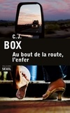 C-J Box - Au bout de la route, l'enfer.